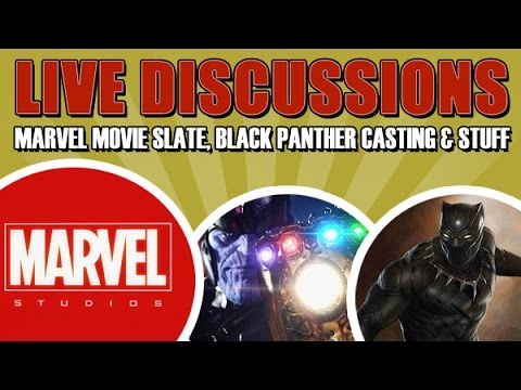 Marvel Movie Slate, Black Panther Casting & Stuff