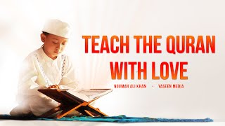 Teaching the Quran with Love – Nouman Ali Khan