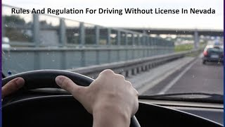Rules and regulation for Driving Without a License in Nevada