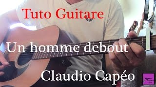 Tuto guitare - Chanson facile 4 accords - Un homme debout - Claudio Capéo + TAB