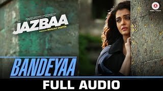 Bandeyaa - Jazbaa   Full Song    Aishwarya Rai Bachchan & Irrfan   Jubin   Amjad - Nadeem