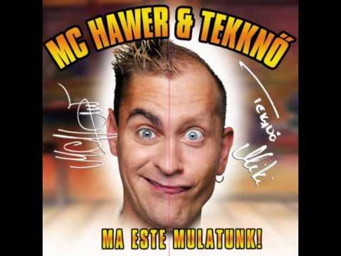 MC Hawer és Tekknő - Haragszom A Töködre