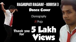 Raghupati Raghav - KRRISH 3 Choreography by JR Praja