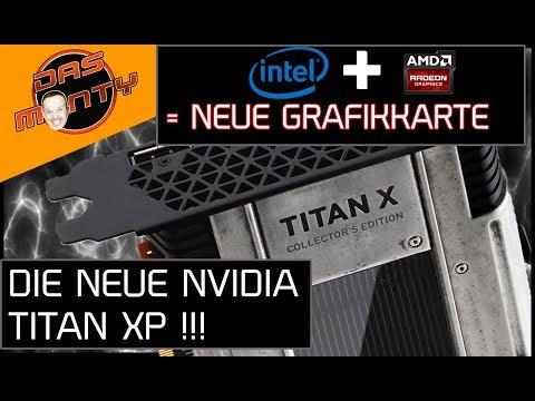 DIE NEUE NVIDIA TITAN XP IST DA | INTEL + AMD-Radeon = INTEL-GRAFIKKARTE | DasMonty - Deutsch