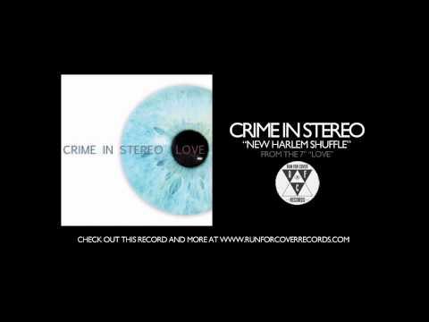Crime In Stereo - New Harlem Shuffle