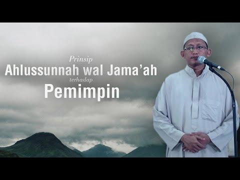 Prinsip Ahlussunnah Wal Jama'ah Terhadap Pemimpin - Ustadz Abu Yahya Badrusalam, Lc