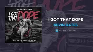 Kevin Gates - I Got That Dope (AUDIO)