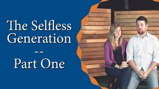 The Selfless Generation - Dan and Jess Freda - Part One