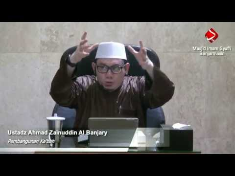 Pembangunan Ka'bah #2 - Ustadz Ahmad Zainuddin Al Banjary