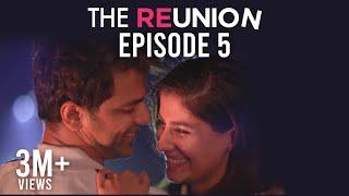 The Reunion | Original Series | Episode 5 | Let's Start A Fire | The Zoom Studios