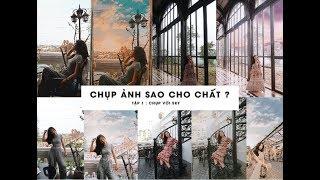 #1 ›› CHỤP ẢNH SAO CHO CHẤT ? ‹‹ | cho người mới bắt đầu ♥ l Charm Beauty
