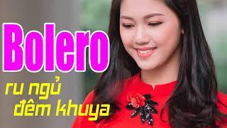 Bolero Lay Động Lòng Người Cấm Nghe Về Đêm - LK Nhạc Vàng Bolero Xưa Chấn Động Hàng Triệu Con Tim