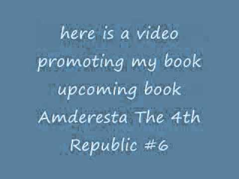 Amderesta The 4th Republic #6 Book Trailer