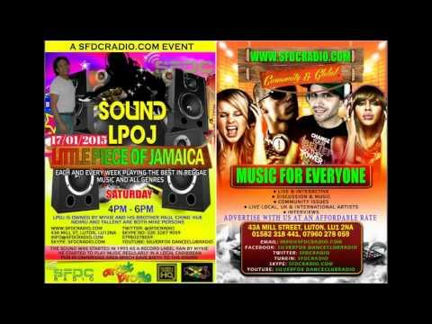 LPOJ SOUND (Little Piece Of Jamaica) ON SFDC RADIO EVERY SATURDAY 4PM-6PM UKTIME (17TH-JAN-2015)