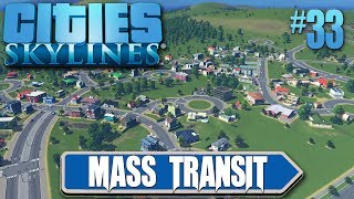 Cities Skylines: Mass Transit #33 Creative New Residential Area, Massive Expansion