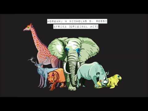 MorganJ & Nicholas D. Rossi - AFRIKA (Original Mix)