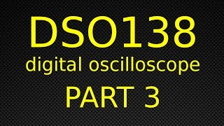 DSO138 Digital Oscilloscope - Part 3 - Modding To Reduce Signal Noise