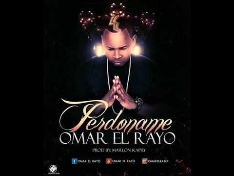 Omar El Rayo - Perdoname
