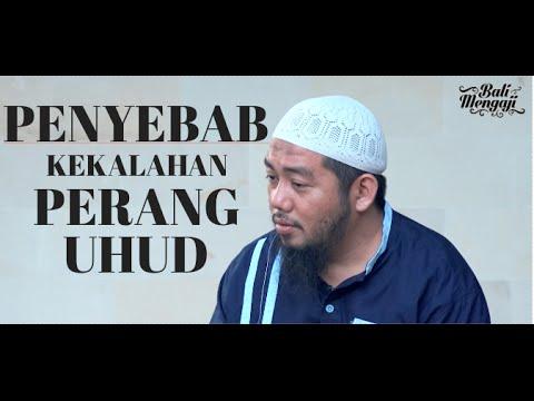 Penyebab Kekalahan Di Perang Uhud - Ustadz Abu Fairuz Ahmad Ridwan, LC, MA