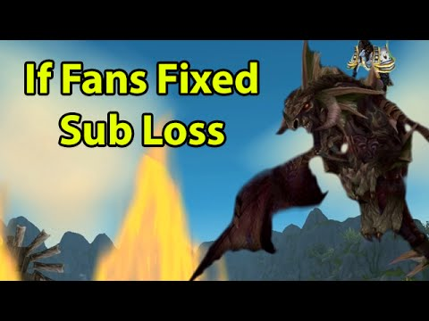 """If Fans Fixed Sub Loss in WoW <a href=""""https://www.youtube.com/watch?v=BN03iGAyHZw"""" class=""""linkify"""" target=""""_blank"""">https://www.youtube.com/watch?v=BN03iGAyHZw</a>"""