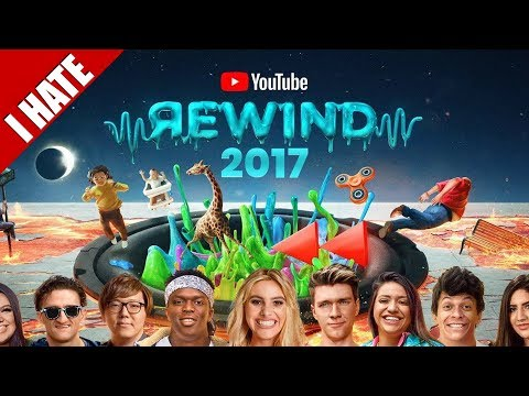I HATE YOUTUBE REWIND 2017