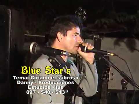 Ciriaco el sabroso, Blue Star`s, FILMADO POR DANNY  &  JENNY  PRODUCCIONES