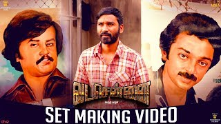 VADACHENNAI - Set Making