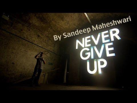 Never Give Up By Sandeep Maheshwari (in Hindi) video