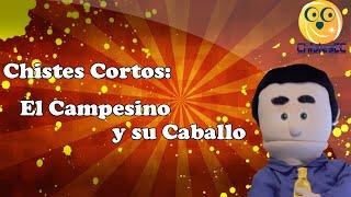Chistes Cortos - El Campesino Y Su Caballo