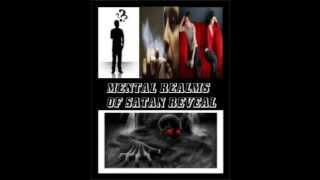 Mental Realms Of Satan Revealed