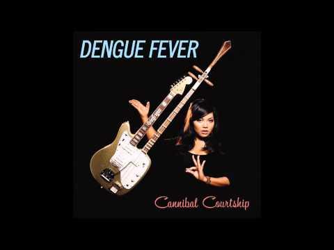 Dengue Fever - Uku