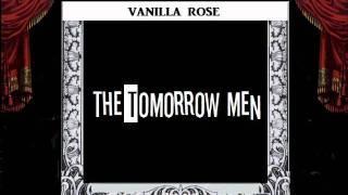 The Tomorrow Men - Vanilla Rose