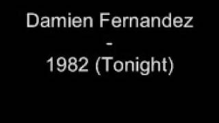 Watch Damien Fernandez 1982 Tonight video