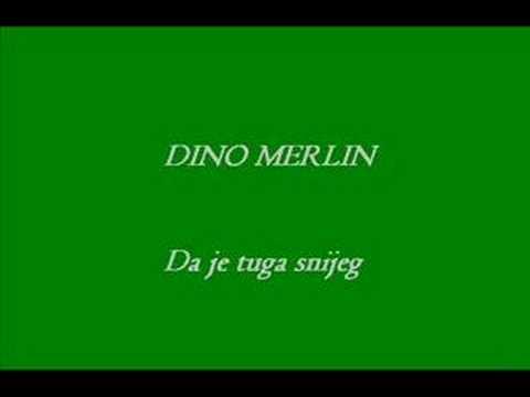 Dino Merlin - Da je tuga snijeg | Tekstovi Pjesama Lyrics