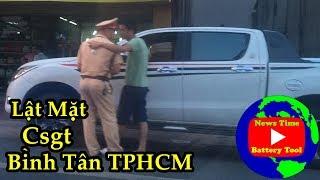 TPHCM - Csgt Bình Tân Gặp Bác Tài Cứng Luật
