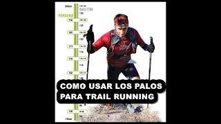 COMO USAR LOS PALOS PARA TRAIL RUNNING