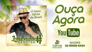 LAMBADÃO HASHTAG CD VERÃO 2019 ( O Novo Styllu do Brasil )