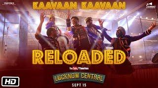 Kaavaan Kaavaan Reloaded   Lucknow Central   Farhan, Diana, Gippy   Tanishk, Sukhwinder, Renesa