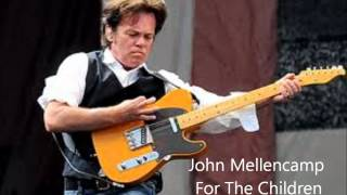 Watch John Mellencamp For The Children video