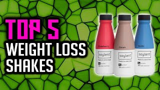 Top 5 Best Weight Loss Shakes In 2020