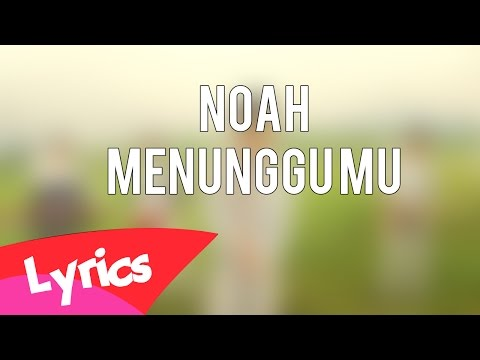 download lagu Noah - Menunggumu New Second Chance  Unofficial gratis