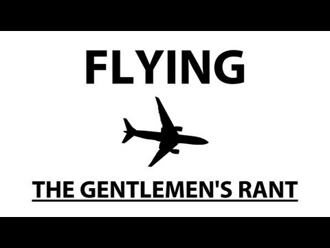 Flying - The Gentlemen s Rant