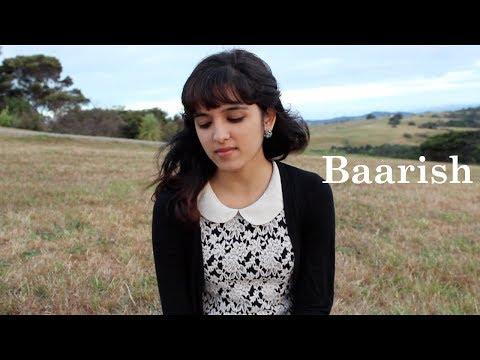 Baarish - Yaariyan | Female Cover by Shirley Setia ft. The Gunsmith