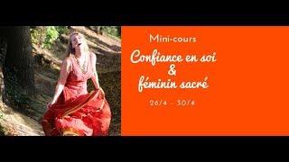 Invitation au mini-cours et pourquoi le féminin sacré est important pour la confiance en soi