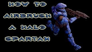 How to Airbrush a Halo Spartan