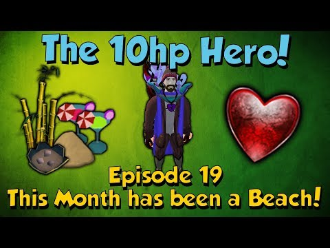 The 10Hp Hero! Month of the Beach! [Runescape 3] Episode #19