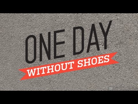 Join us for One Day Without Shoes 2013