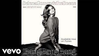 Watch Selena Gomez Bang Bang Bang video