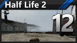 Half Life 2 - Buggy Driver Gets Bugged - Walk Through Game Play (s1 e12)