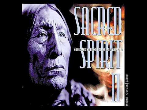Sacred Spirit II – (2000) More Chants And Dances Of The Native Americans [Full Album]